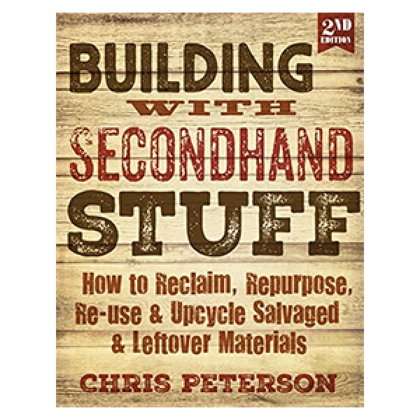 BUILDING WITH SECOND HAND STUFF (SECOND EDITION)